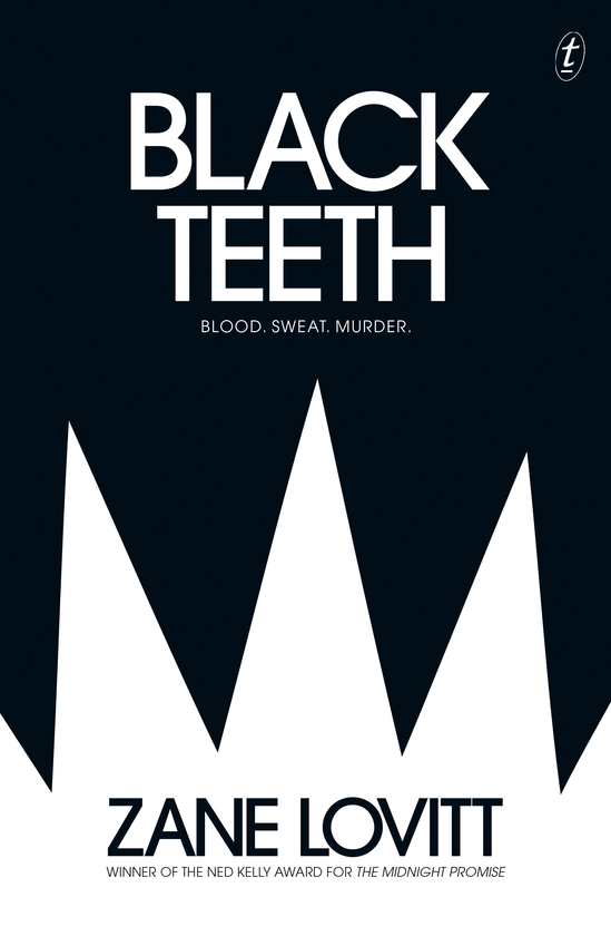 Black Teeth by Zane Lovitt