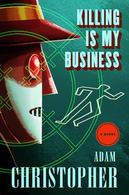 Killing is My Business by Adam Christopher