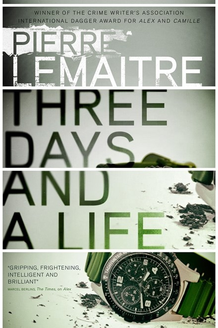 Three Days and a Life by Pierre Lemaitre, translated by Frank Wynn