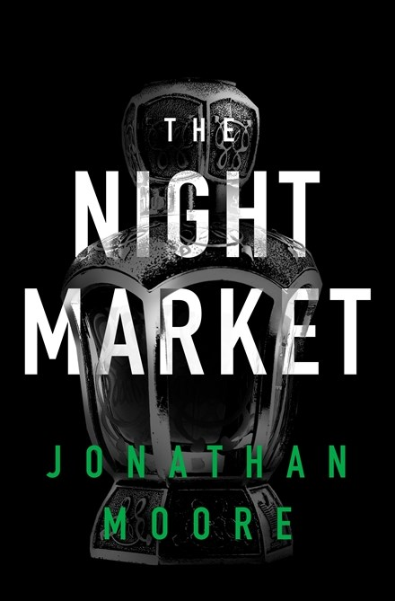 The Night Market by Jonathan Moore