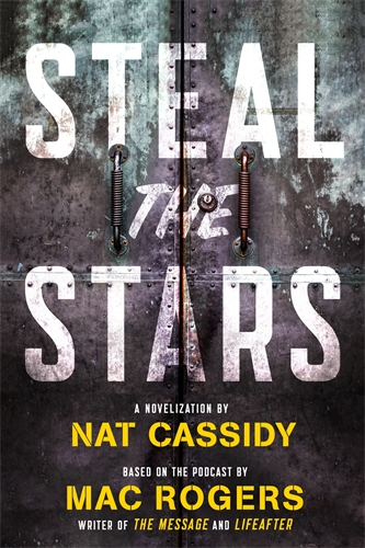 Steal the Stars by Nat Cassidy and Mac Rogers