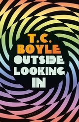 Outside Looking In by TC Boyle