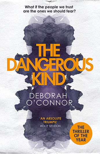 The Dangerous Kind by Deborah O'Connor
