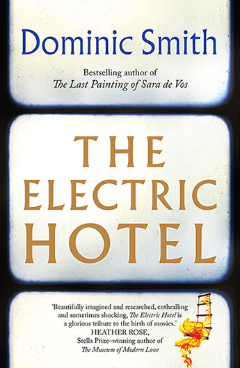 The Electric Hotel by Dominic Smith