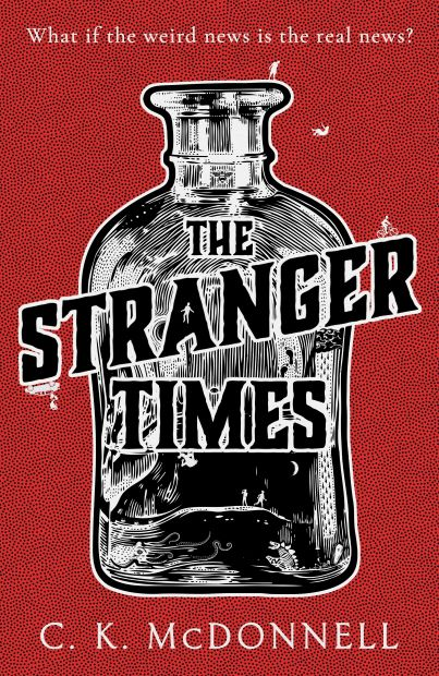 The Stranger Times by CK McDonnell