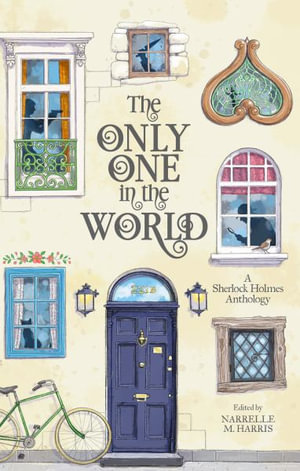 The Only One in the World edited by Narelle M Harris